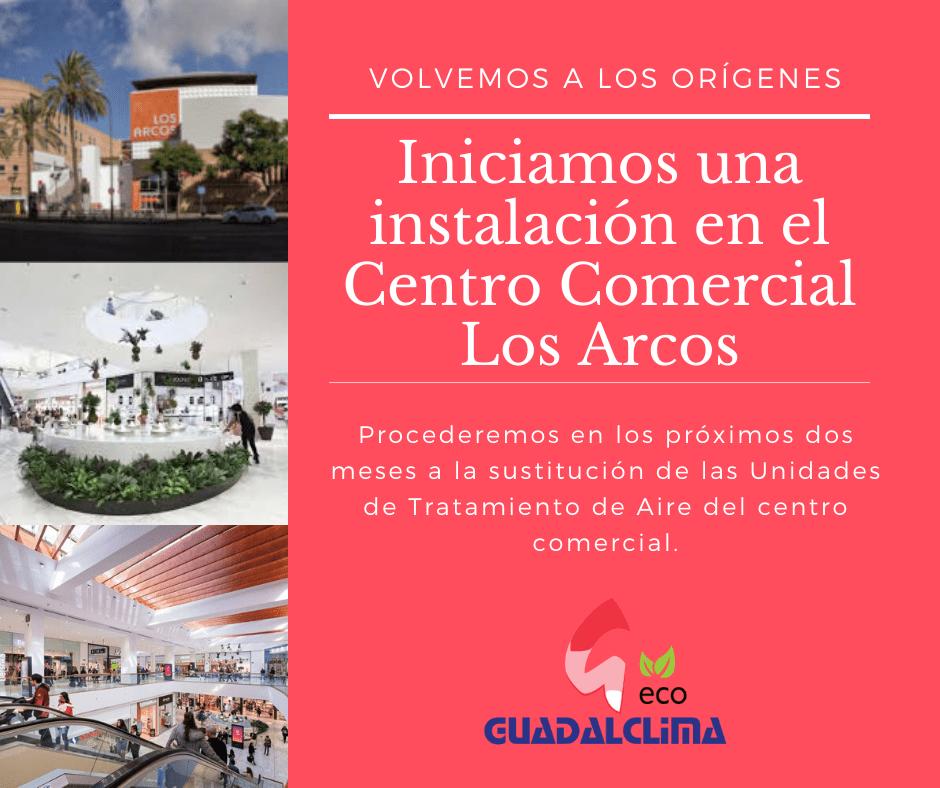 El Centro Comercial Los Arcos confía en Guadalclima para la sustitución de las Unidades de Tratamiento de Aire