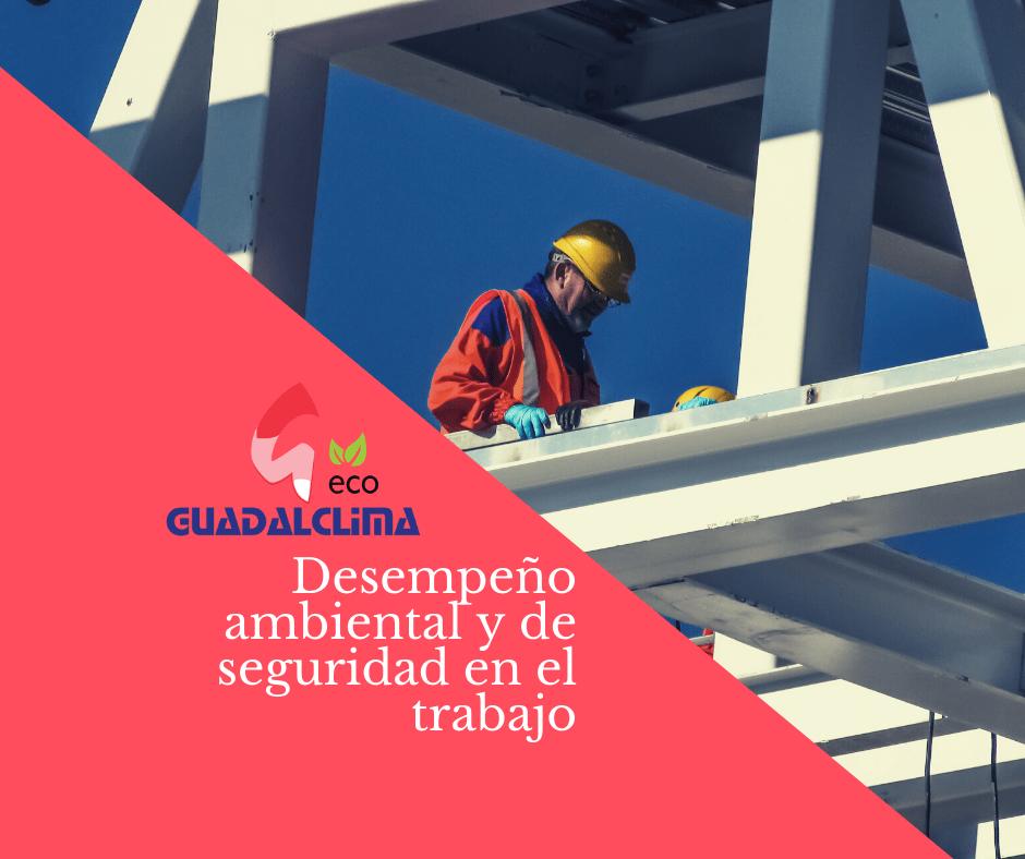Desempeño ambiental y de seguridad y salud en el trabajo de Guadalclima