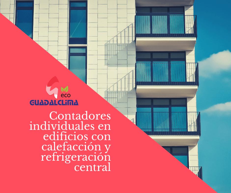 Se regula la instalación de contadores individuales en edificios con sistemas de calefacción y refrigeración central