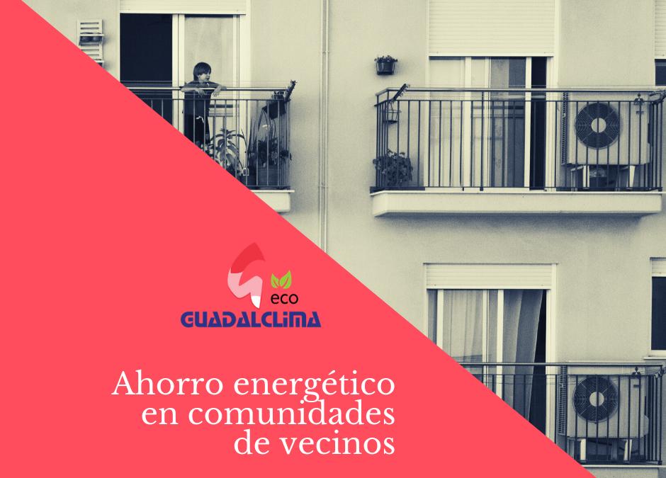 Cinco consejos para ahorrar energía desde las comunidades de vecinos