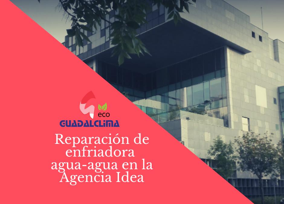 Reparación de enfriadora agua-agua en la Agencia Idea de Sevilla