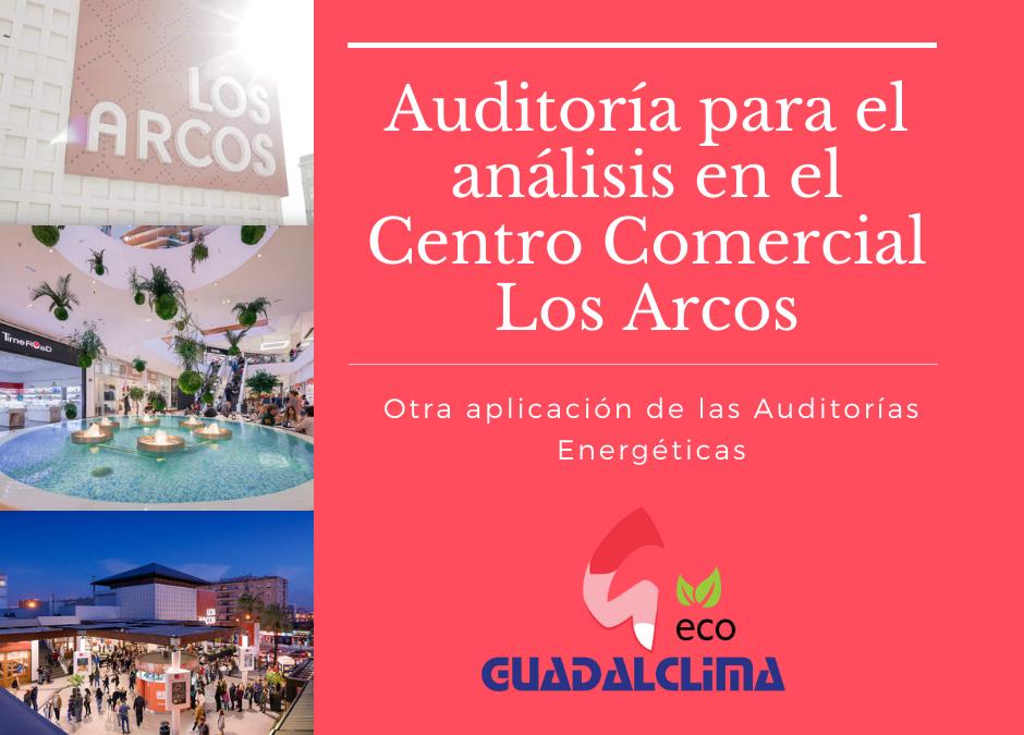 Auditoría Energética en el Centro Comercial Los Arcos de Sevilla para aumento de potencia de frío