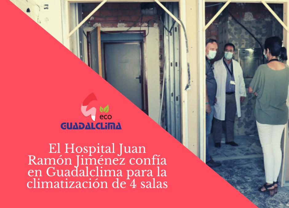 Guadalclima participa en las obras de mejora del Hospital Juan Ramón Jiménez de Huelva