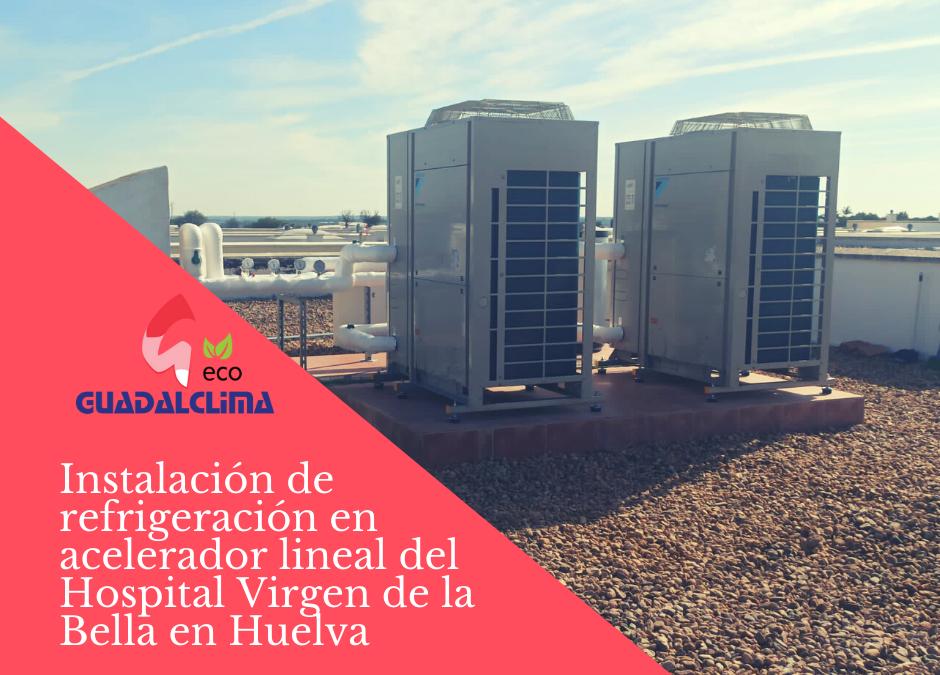 Guadalclima culmina instalación de refrigeración en el Hospital Virgen de la Bella en Huelva