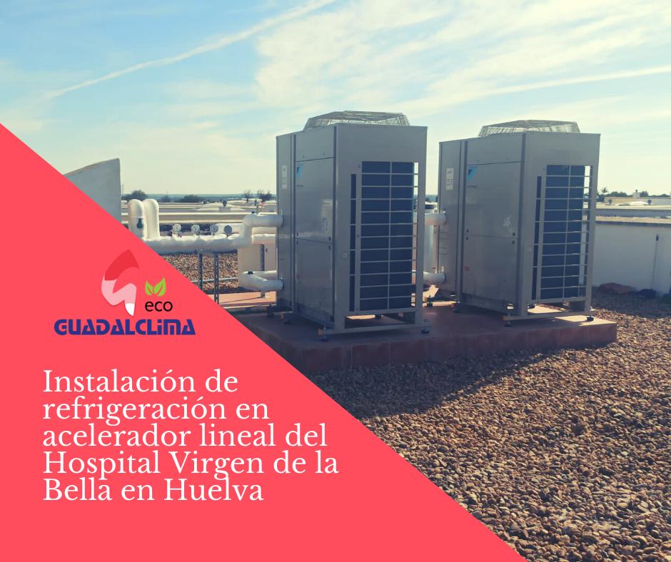 Refrigeración del acelerador lineal del Hospital Virgen de la Bella